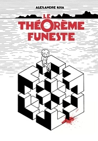 Alexandre Kha - Le théorème funeste.