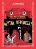 Alexandre Kha - Les nuits rouges du théâtre d'épouvante.