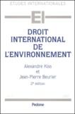 Alexandre Kiss et Jean-Pierre Beurier - Droit international de l'environnement.
