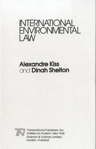 Alexandre Kiss - International Environmental Law.