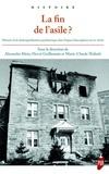 Alexandre Klein et Hervé Guillemain - La fin de l'asile ? - Histoire de la déshospitalisation psychiatrique dans l'espace francophone au XXe siècle.