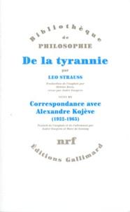 Alexandre Kojève et Leo Strauss - De la tyrannie.