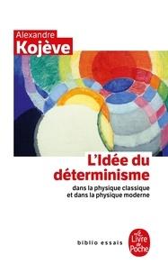 LIdée du déterminisme - Dans la physique classique et dans la physique moderne.pdf