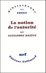 Téléchargement gratuit de manuels complets La notion de l'autorité en francais par Alexandre Kojève