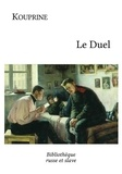 Alexandre Kouprine et Henri Mongault - Le Duel - Un roman historique russe.