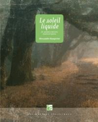 Alexandre Kouprine - Le soleil liquide et autres récits fantastiques.