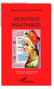 Alexandre Kouprine - Monstres insatiables.