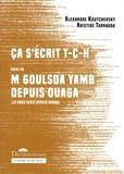 Alexandre Koutchevsky et Aristide Tarnagda - Ca s'écrit T-C-H - Suivi de M Goulsda Yamb depuis Ouaga.