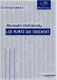 Alexandre Koutchevsky - Les morts qui touchent.