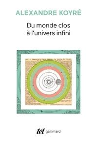Alexandre Koyré - Du monde clos à l'univers infini.