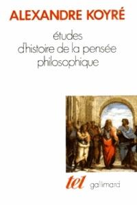 Alexandre Koyré - Études d'histoire de la pensée philosophique.