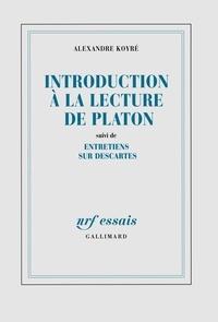 Alexandre Koyré - Introduction à la lecture de Platon suivi de Entretiens sur Descartes.