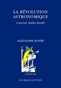 La révolution astronomique - Copernic, Kepler, Borelli.pdf