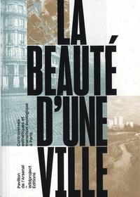 Alexandre Labasse et Marc Carrega - La Beauté d'une ville - Controverses esthétiques et transition écologique à Paris.