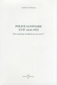 Alexandre Labat et Martine Plouvier - Police sanitaire XVIIe siècle-1923 - Etat numérique détaillé de la sous-série F8.