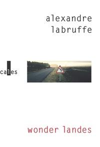 Alexandre Labruffe - Wonder Landes.
