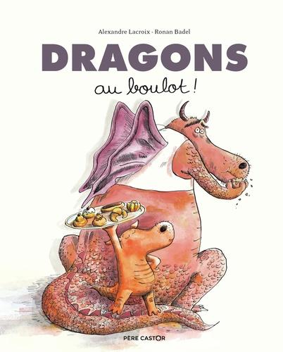 Alexandre Lacroix et Ronan Badel - Dragons au boulot !.