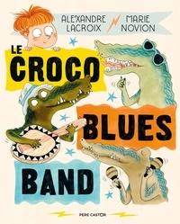 Alexandre Lacroix et Marie Novion - Le croco blues band.