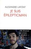 Alexandre Lafont - Je suis Epilepticman.