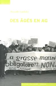 Alexandre Lambelet - Des âgés en AG - Sociologie des organisations de défense de retraités.