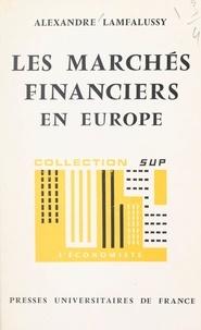 Alexandre Lamfalussy et Pierre Tabatoni - Les marchés financiers en Europe - Essai d'interprétation économique.
