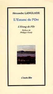 Alexandre Langlade - L'Estanc de l'Ort - Edition bilingue occitan-français.