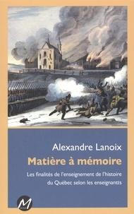 Alexandre Lanoix - Matière à mémoire.
