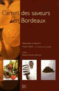 Alexandre Le Boulc'h et Franck Salein - Carnet des saveurs en Bordeaux.