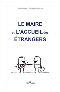 Alexandre Le Clève et Gaël Réaux - Le Maire et l'accueil des étrangers.