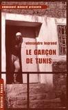 Alexandre Legrand - Le Garçon de Tunis.