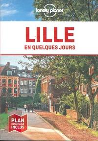 Alexandre Lenoir et Bénédicte Houdré - Lille en quelques jours. 1 Plan détachable