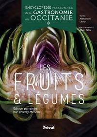 Alexandre Léoty et Alain Félix - Encyclopédie passionnée de la gastronomie en Occitanie - Les fruits & légumes.