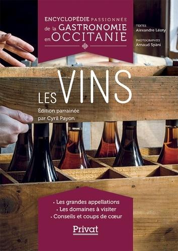 Alexandre Léoty et Arnaud Späni - Encyclopédie passionnée de la gastronomie en Occitanie - Les vins.