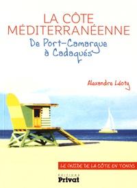 Alexandre Léoty - La côte méditerranénne - De Port-Camargue à Cadaqués - Le guide de la côte en tongs.
