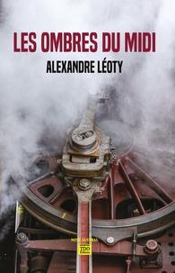 Alexandre Léoty - Les ombres du Midi.