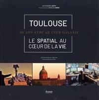 Alexandre Léoty - Toulouse - Le spatial au coeur de la vie - 20 ans avec le Club Galaxie.