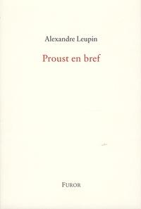 Alexandre Leupin - Proust en bref - Maximes.