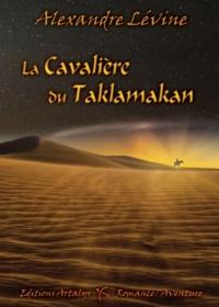Alexandre Lévine - La cavalière du Taklamakan.
