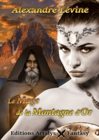 Alexandre Lévine - Le mage de la montagne d'or.