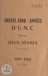 Alexandre Loez - Trente-cinq années d'U.N.C. dans les Deux-Sèvres, 1919-1954.