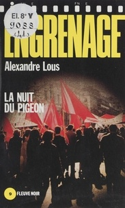 Alexandre Lous - Engrenage : La Nuit du pigeon.