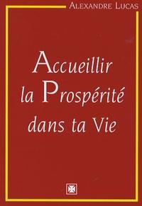Alexandre Lucas - Accueillir la Prosperité dans ta Vie.