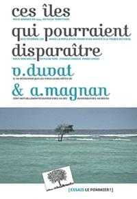Alexandre Magnan et Virginie Duvat - Ces îles qui pourraient disparaitre.