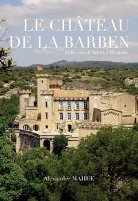 Le château de La Barben - Mille ans dArt et dHistoire.pdf