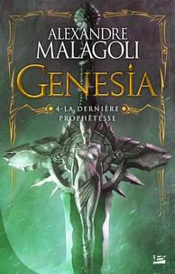 Alexandre Malagoli - La Dernière Prophêtesse - Genesia, T4.
