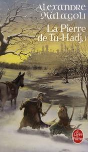 Alexandre Malagoli - La Pierre de Tu-Hadj Tome 1 : .