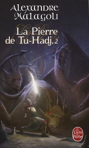Alexandre Malagoli - La Pierre de Tu-Hadj Tome 2 : .