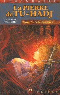 Alexandre Malagoli - La Pierre de Tu-Hadj Tome 3 : Celle-qui-dort.