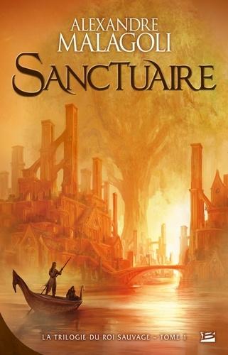La Trilogie du Roi Sauvage Tome 1 Sanctuaire