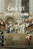 Alexandre Maral et Nicolas Milovanovic - Louis XIV, l'image et le mythe.
